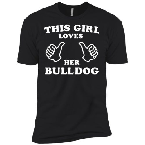 This Girl Loves Her Bulldog Premium Tee