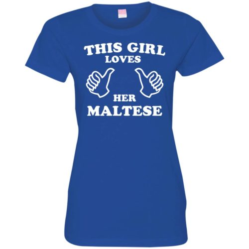 This Girl Loves Her Maltese Fitted Tee