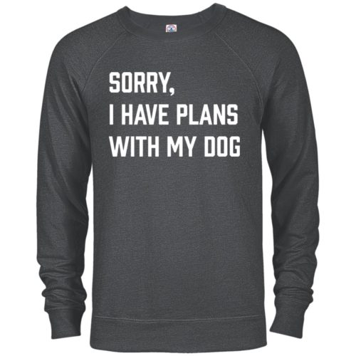 Sorry, I Have Plans Premium Crew Neck Sweatshirt