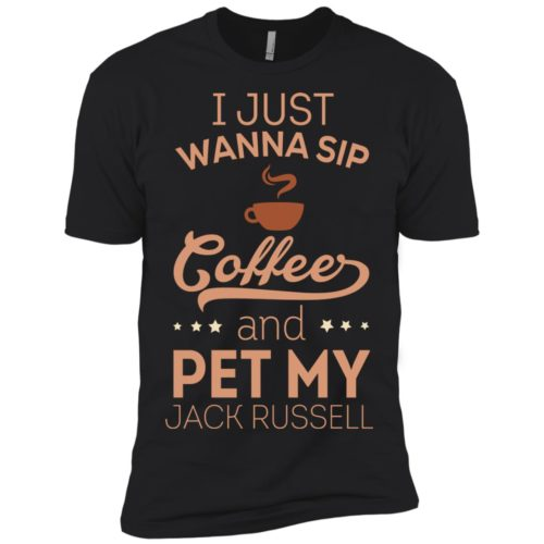 Sip Coffee & Pet My Jack Russell Premium Tee