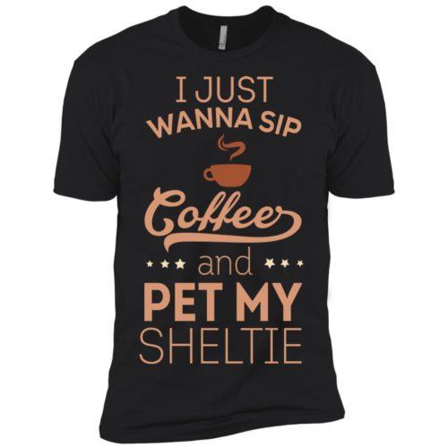 Sip Coffee & Pet My Sheltie Premium Tee