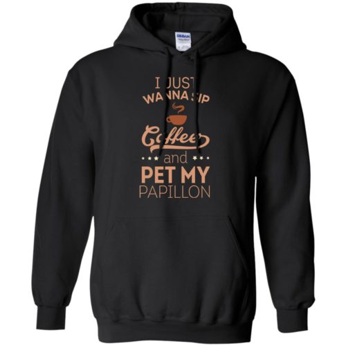 Sip Coffee & Pet My Papillon Pullover Hoodie