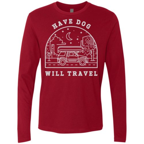 Have Dog Will Travel Premium Long Sleeve Tee