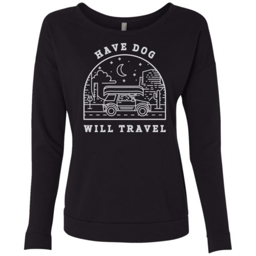 Have Dog Will Travel Scoop Neck Sweatshirt
