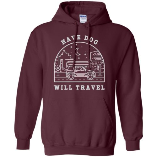Have Dog Will Travel Pullover Hoodie