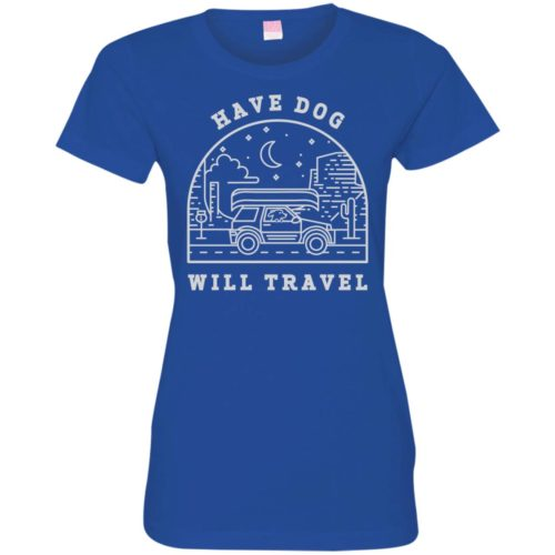 Have Dog Will Travel Fitted Tee