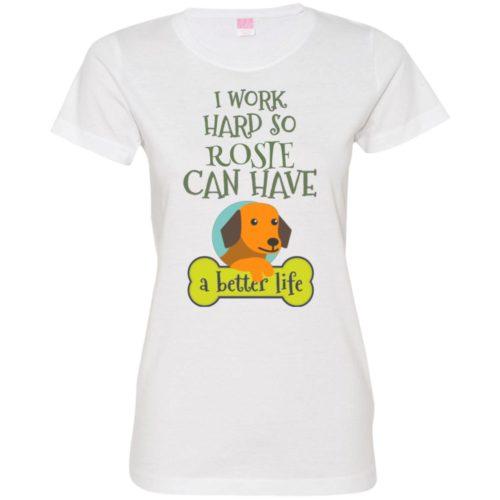 I Work Hard Personalized Ladies' Premium T-Shirt