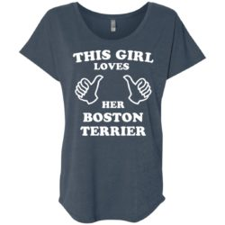 This Girl Loves Her Boston Terrier Ladies' Slouchy T-Shirt