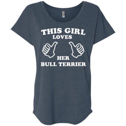 This Girl Loves Her Bull Terrier Ladies' Slouchy T-Shirt