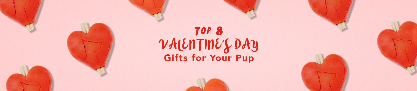 Top 8 Valentine\'s Day Toys For The Dog That Stole Your Heart ...