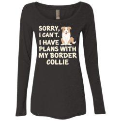 I Have Plans Border Collie Ladies' Scoop Neck Long Sleeve Shirt