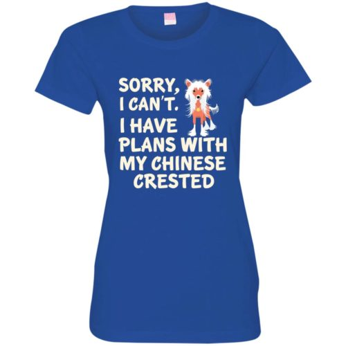 I Have Plans Chinese Crested Fitted Tee