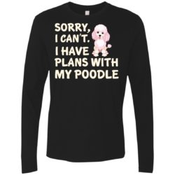I Have Plans Poodle Premium Long Sleeve Shirt