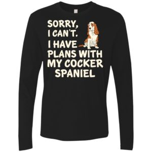 I Have Plans Cocker Spaniel Premium Long Sleeve Tee
