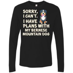 I Have Plans Bernese Mountain Dog Premium Long Sleeve Shirt