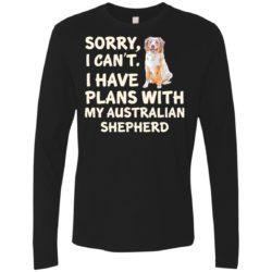 I Have Plans Australian Shepherd Premium Long Sleeve Shirt