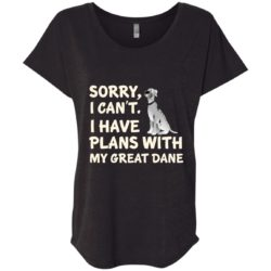 I Have Plans Great Dane Ladies' Slouchy T-Shirt