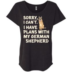 I Have Plans German Shepherd Ladies' Slouchy T-Shirt