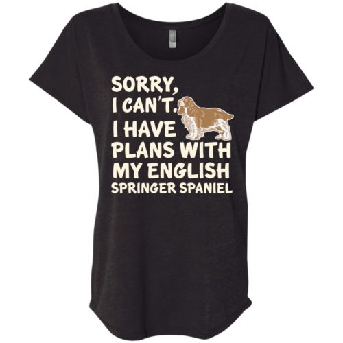 I Have Plans English Springer Spaniel Slouchy Tee