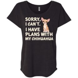 I Have Plans Chihuahua Ladies' Slouchy T-Shirt