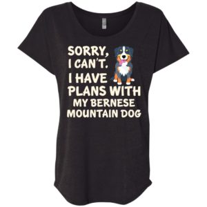I Have Plans Bernese Mountain Dog Slouchy Tee
