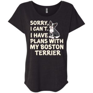I Have Plans Boston Terrier Slouchy Tee