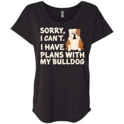 I Have Plans Bulldog Ladies' Slouchy T-Shirt
