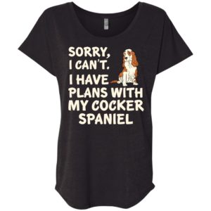 I Have Plans Cocker Spaniel Slouchy Tee