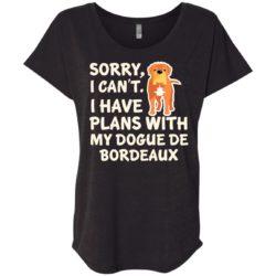 I Have Plans Dogue De Bordeaux Ladies' Slouchy T-Shirt