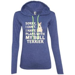 I Have Plans Bull Terrier Ladies' Lightweight T-Shirt Hoodie