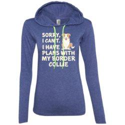 I Have Plans Border Collie Ladies' Lightweight T-Shirt Hoodie