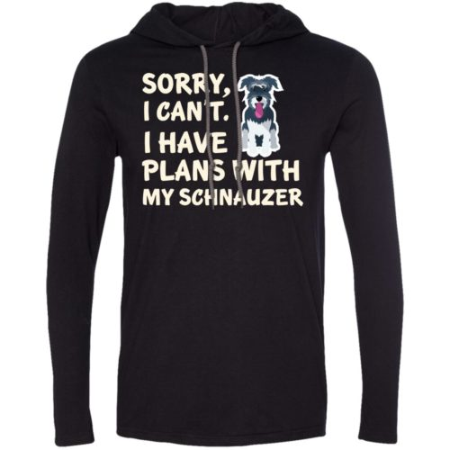 I Have Plans Schnauzer T-Shirt Hoodie