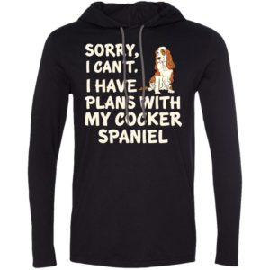 I Have Plans Cocker Spaniel T-Shirt Hoodie
