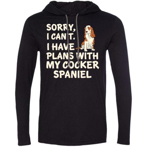 I Have Plans Cocker Spaniel T-Shirt Hoodie