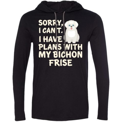 I Have Plans Bichon Frise T-Shirt Hoodie
