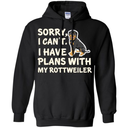 I Have Plans Rottweiler Pullover Hoodie