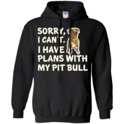 I Have Plans Pit Bull Pullover Hoodie