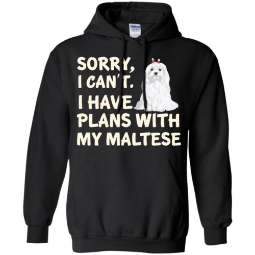 I Have Plans Maltese Pullover Hoodie