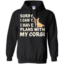 I Have Plans Corgi Pullover Hoodie