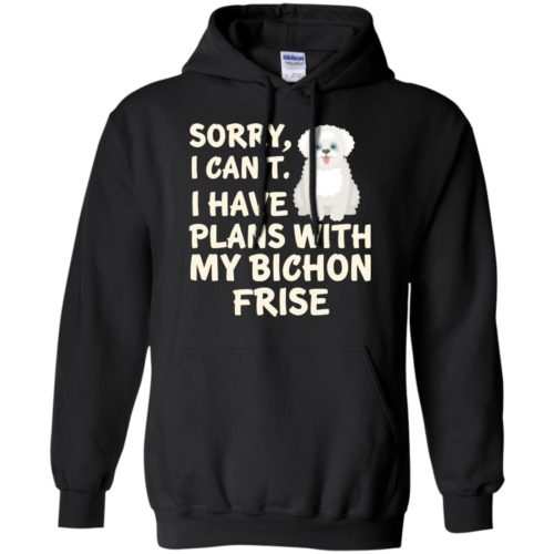 I Have Plans Bichon Frise Pullover Hoodie