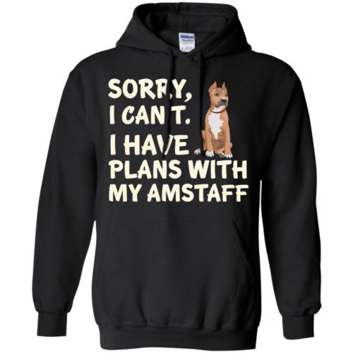 I Have Plans American Staffordshire Terrier Pullover Hoodie