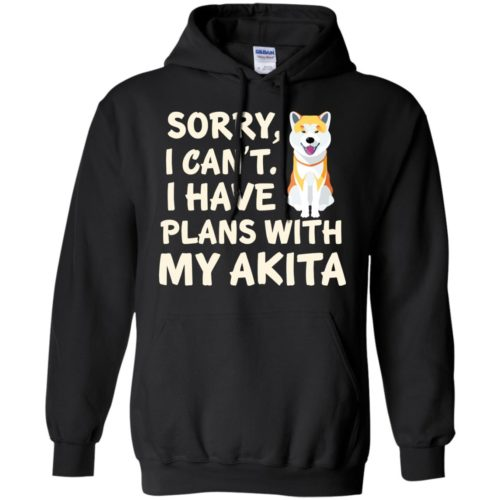 I Have Plans Akita Pullover Hoodie