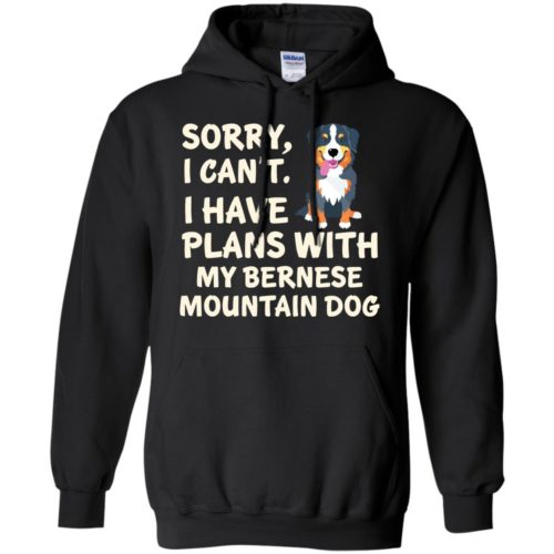 I Have Plans Bernese Mountain Dog Pullover Hoodie