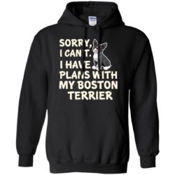 I Have Plans Boston Terrier Pullover Hoodie