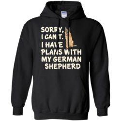 I Have Plans German Shepherd Pullover Hoodie