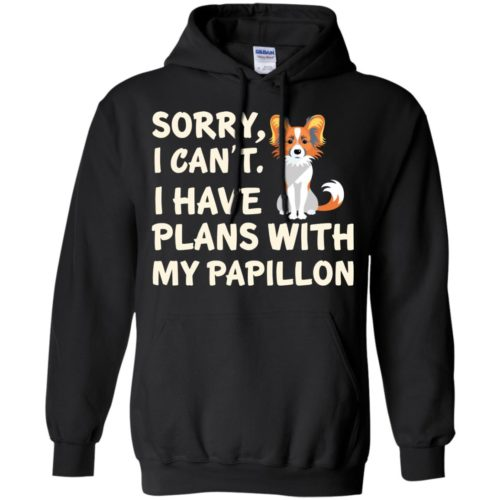 I Have Plans Papillon Pullover Hoodie