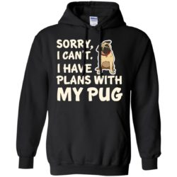 I Have Plans Pug Pullover Hoodie