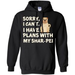 I Have Plans Shar-Pei Pullover Hoodie