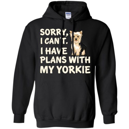 I Have Plans Yorkie Pullover Hoodie