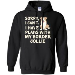 I Have Plans Border Collie Pullover Hoodie